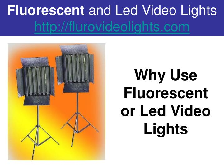 Fluorescent and led video lights http flurovideolights com