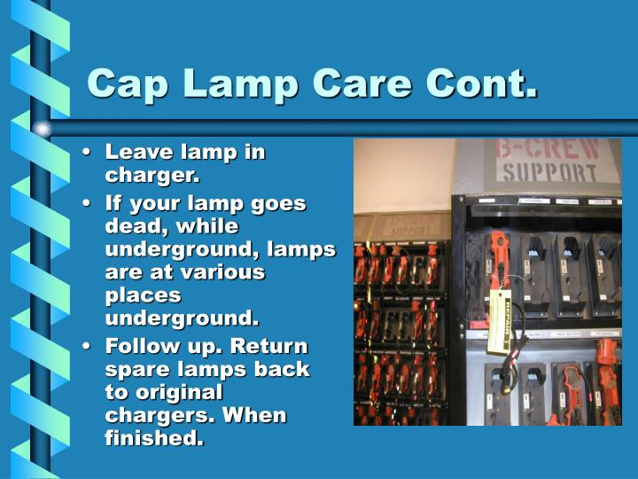 Cap Lamp Care Cont.