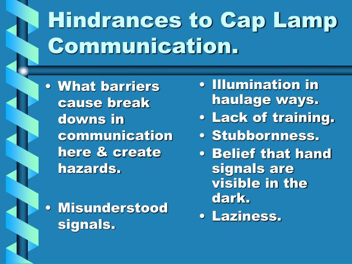 What barriers cause break downs in communication here & create hazards.