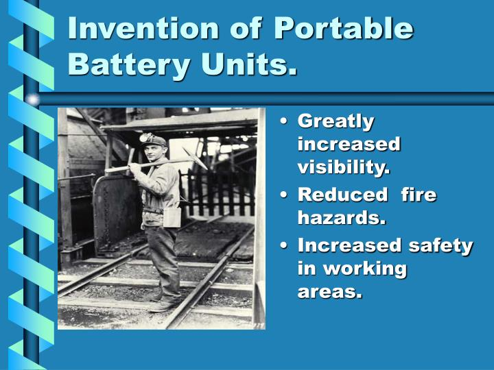 Invention of Portable Battery Units.