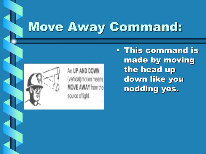 Move Away Command: