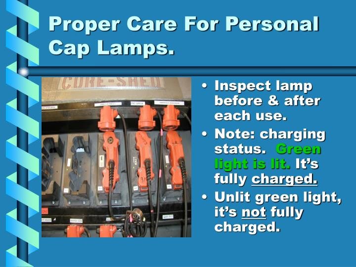 Proper Care For Personal Cap Lamps.