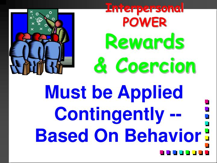 Must be Applied Contingently -- Based On Behavior