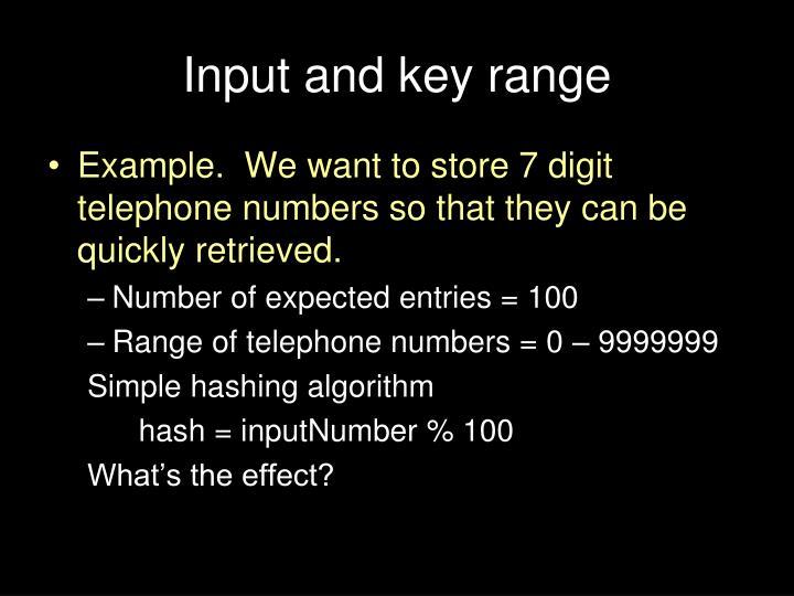 Input and key range