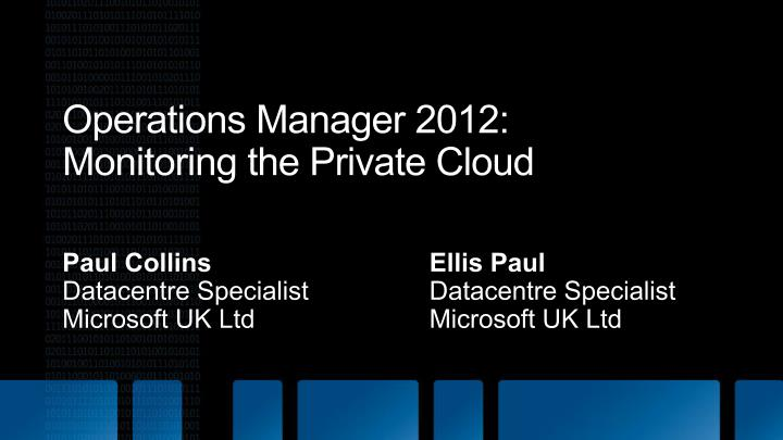 Operations manager 2012 monitoring the private cloud