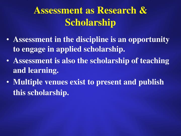 Assessment as Research & Scholarship