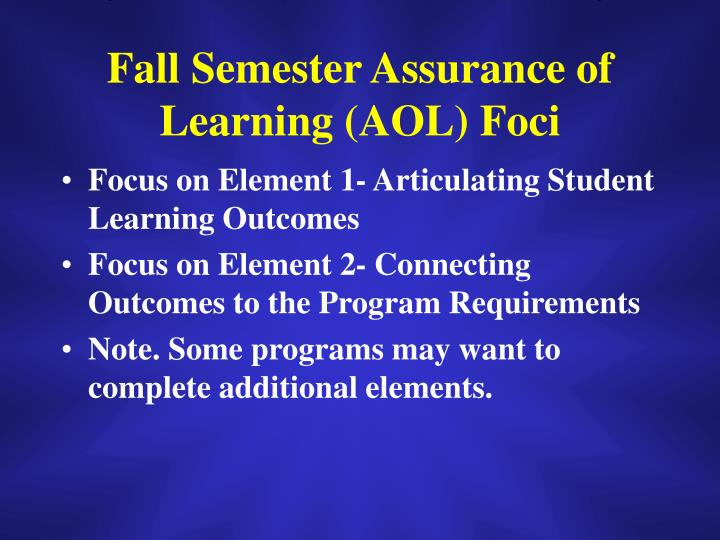 Fall Semester Assurance of Learning (AOL) Foci