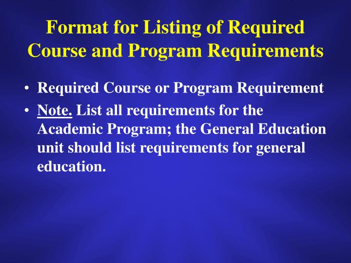 Format for Listing of Required