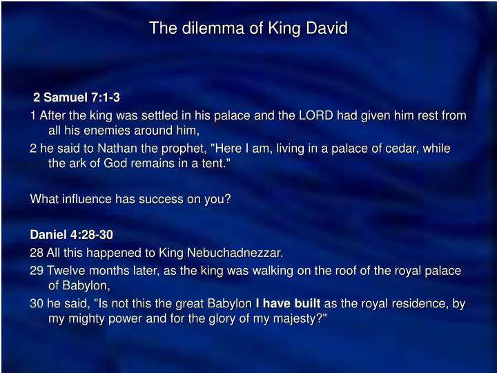 The dilemma of king david