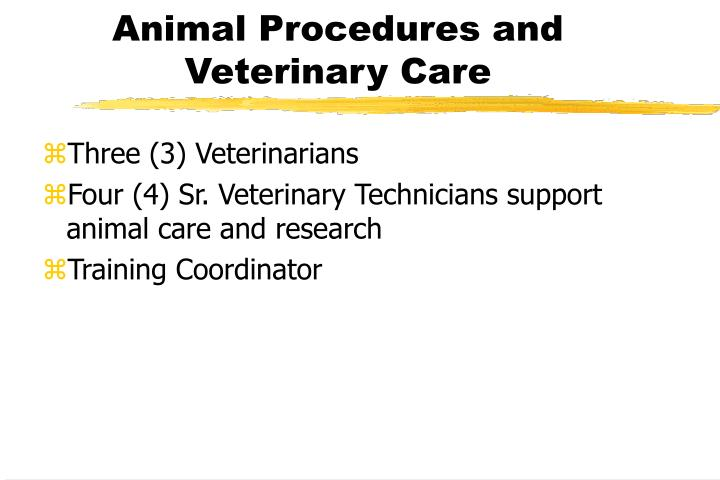 Animal Procedures and Veterinary Care