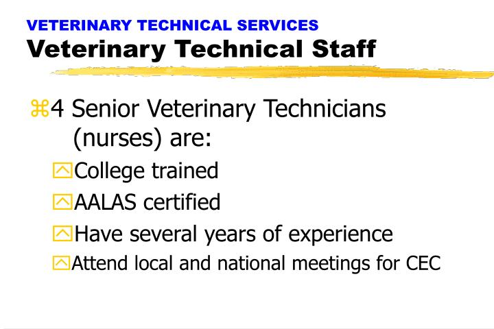 VETERINARY TECHNICAL SERVICES
