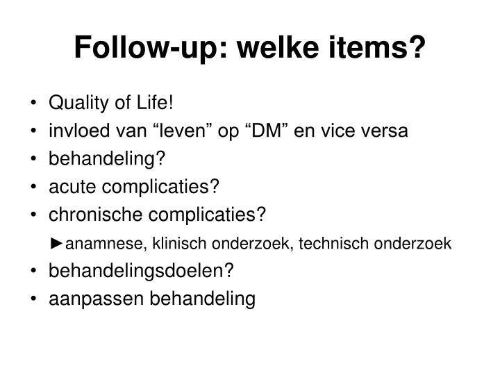 Follow-up: welke items?
