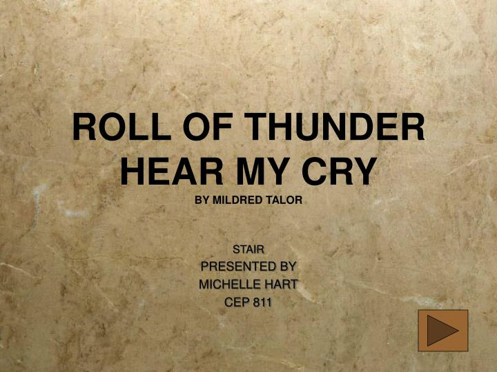 Roll of thunder hear my cry by mildred talor
