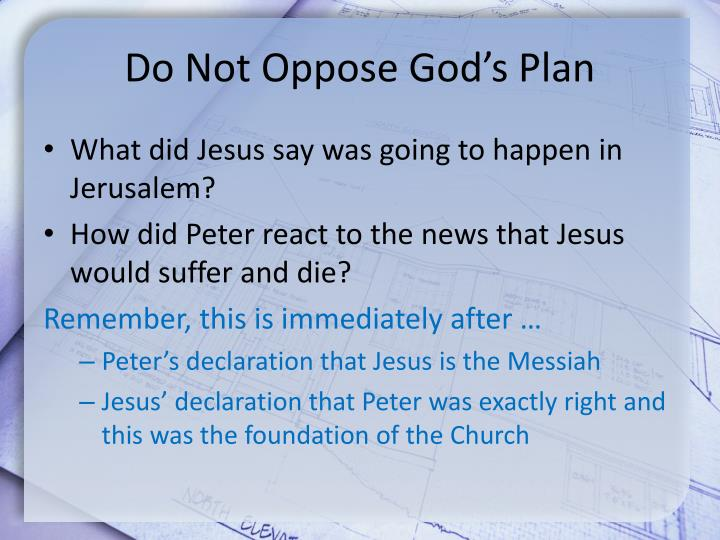 Do Not Oppose God's Plan
