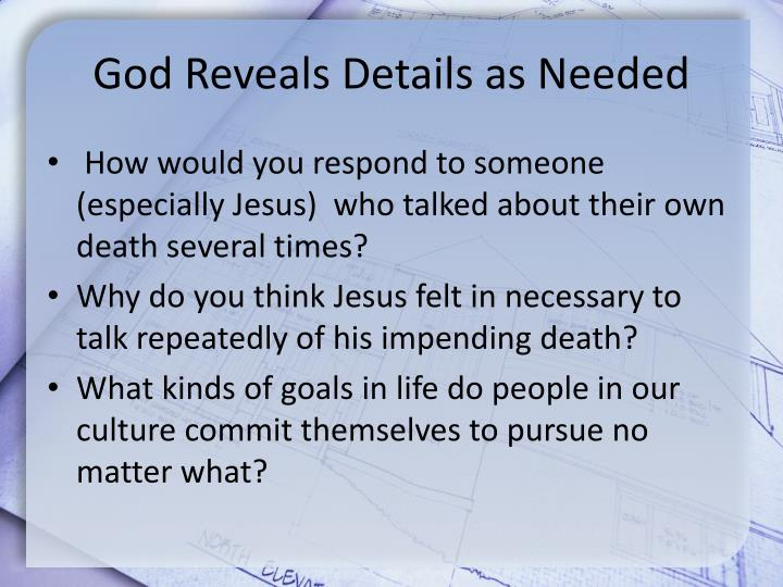 God Reveals Details as Needed