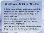 god reveals details as needed1
