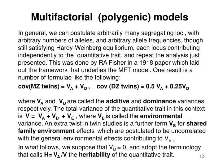 Multifactorial  (polygenic) models