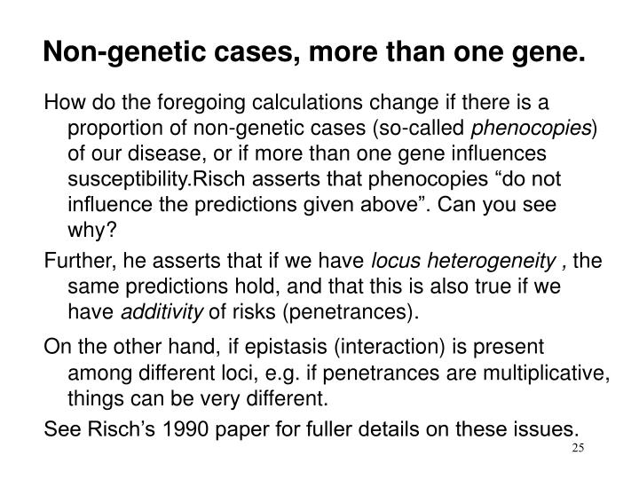 Non-genetic cases, more than one gene.