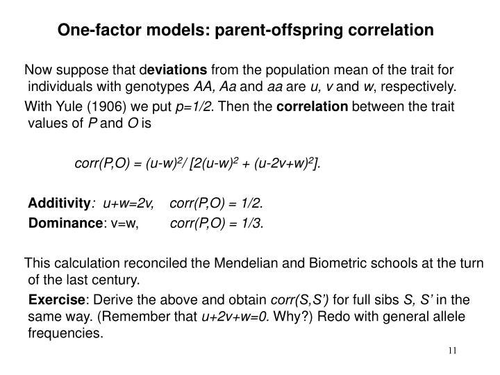 One-factor models: parent-offspring correlation