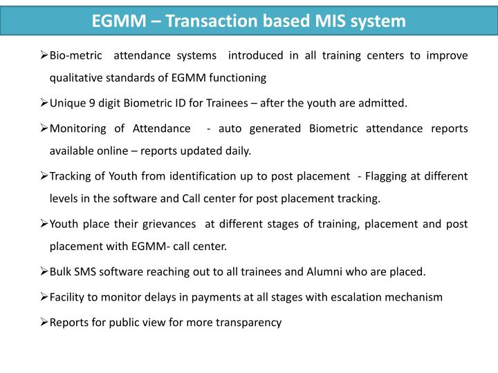 EGMM – Transaction based MIS system
