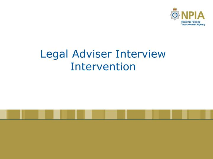 Legal Adviser Interview Intervention