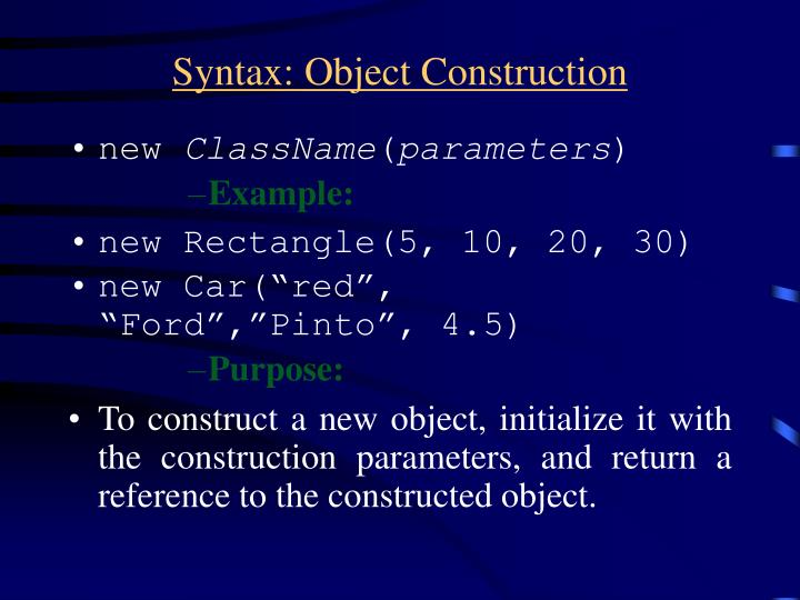 Syntax: Object Construction