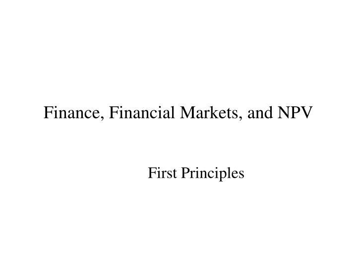 Finance financial markets and npv