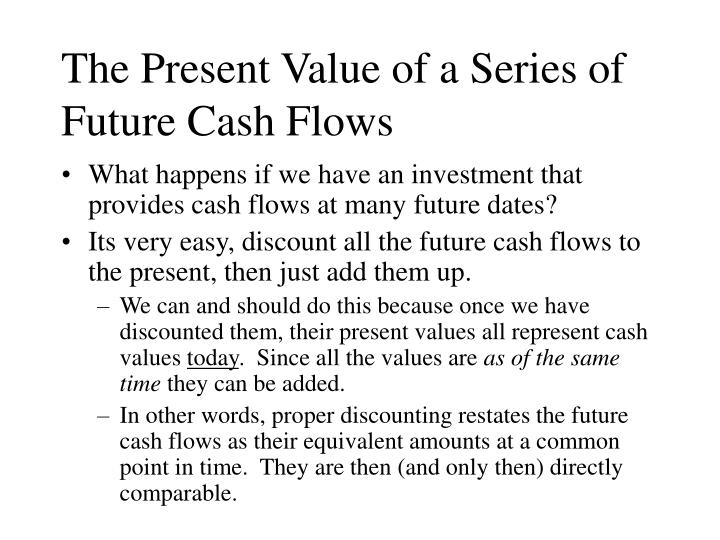 The Present Value of a Series of Future Cash Flows
