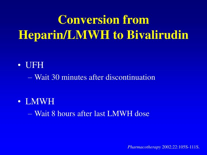 Conversion from Heparin/LMWH to Bivalirudin