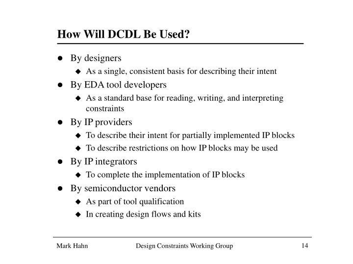 How Will DCDL Be Used?