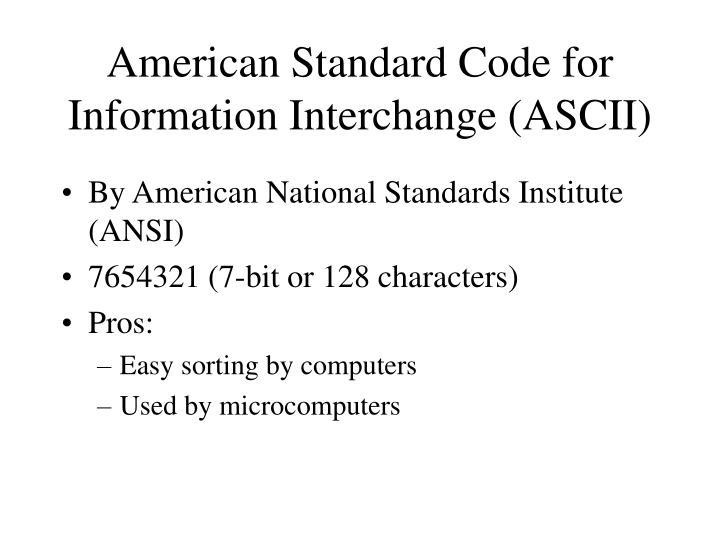 American Standard Code for Information Interchange (ASCII)