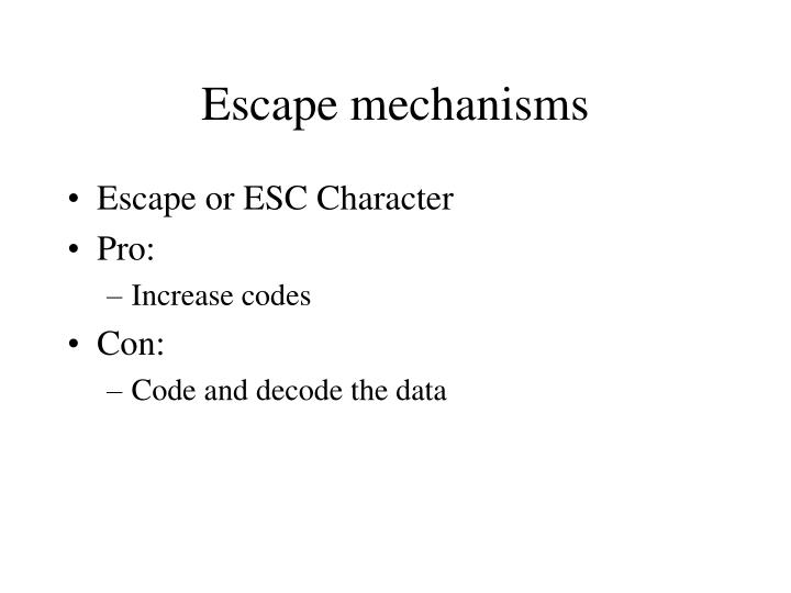 Escape mechanisms