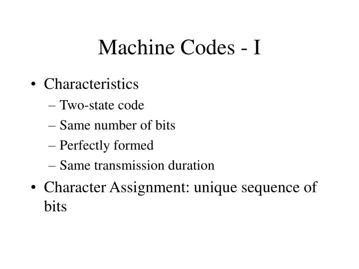 Machine Codes - I