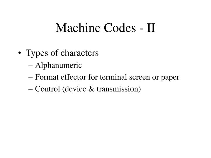 Machine Codes - II