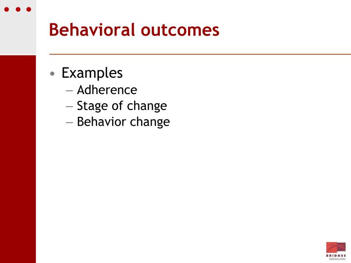 Behavioral outcomes