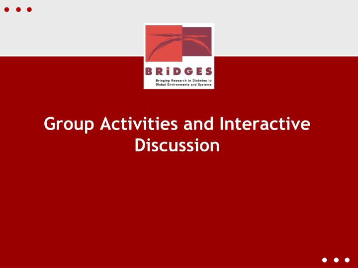 Group Activities and Interactive Discussion