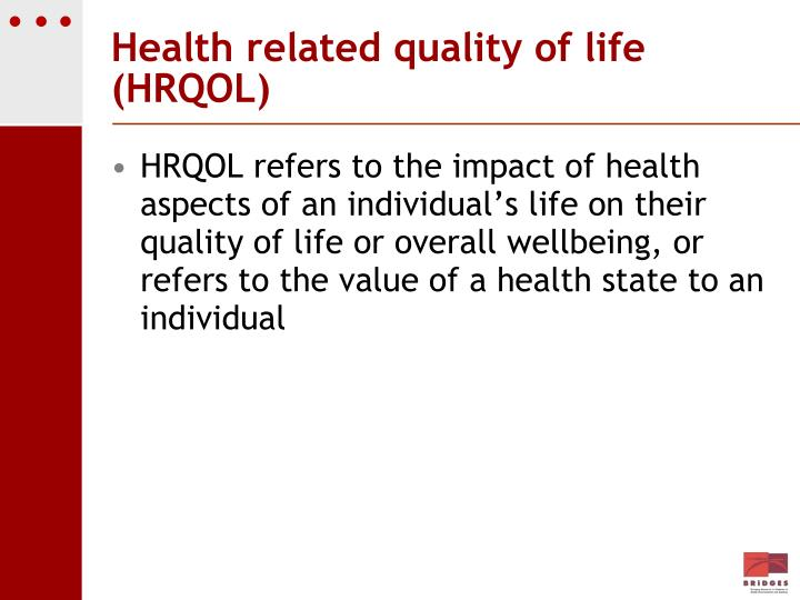 Health related quality of life (HRQOL)