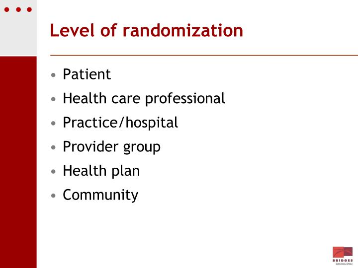 Level of randomization