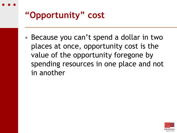 """Opportunity"" cost"