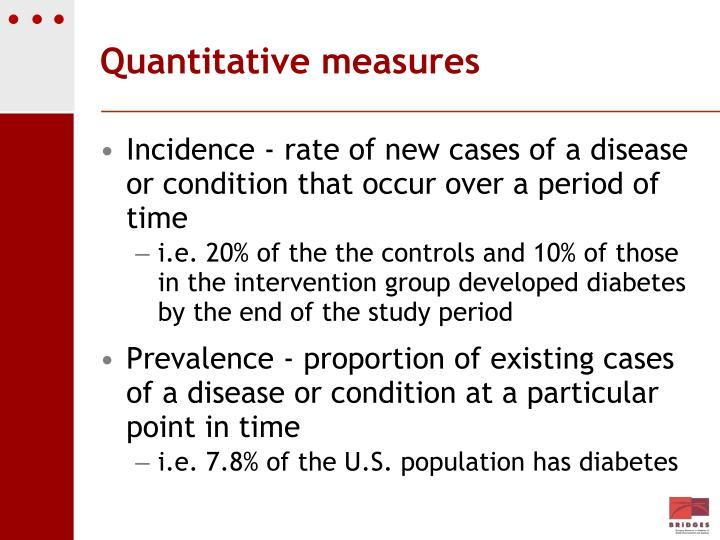 Incidence - rate of new cases of a disease or condition that occur over a period of time