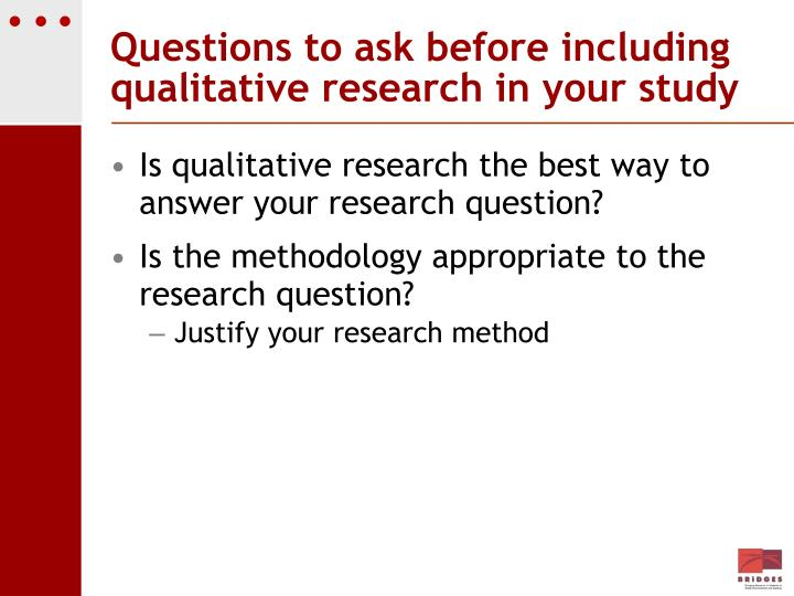 Questions to ask before including qualitative research in your study