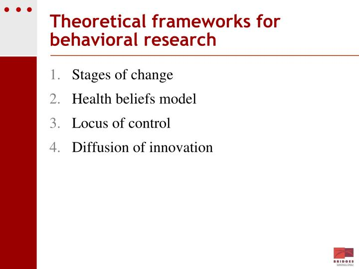 Theoretical frameworks for behavioral research