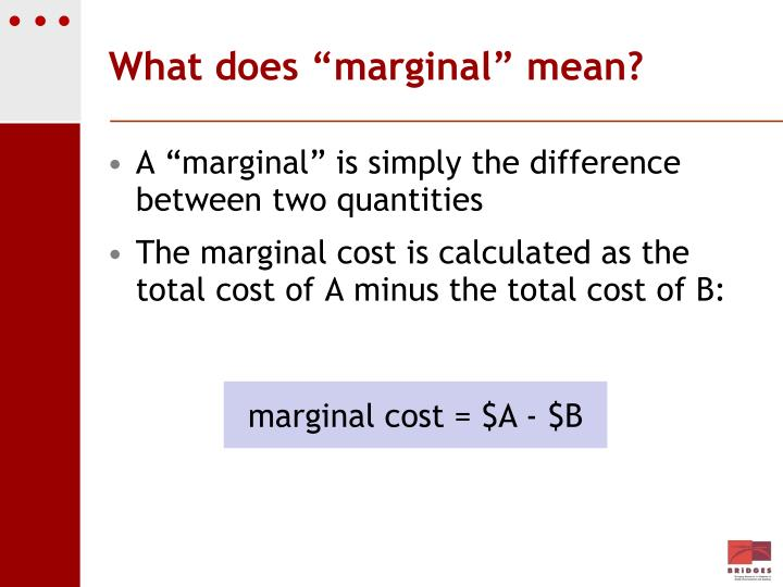 "What does ""marginal"" mean?"