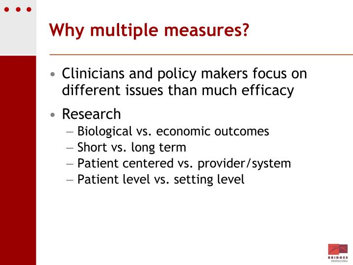 Why multiple measures?
