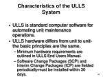 characteristics of the ulls system