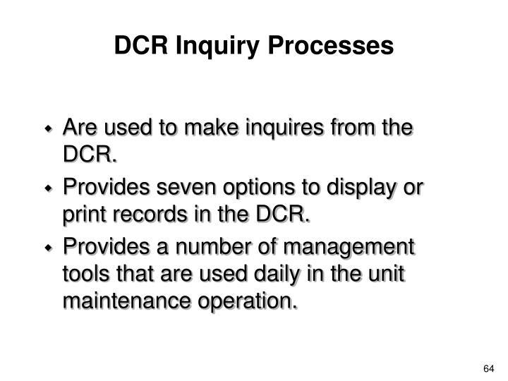DCR Inquiry Processes