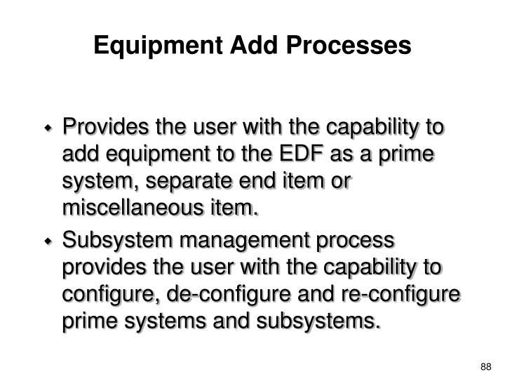 Equipment Add Processes