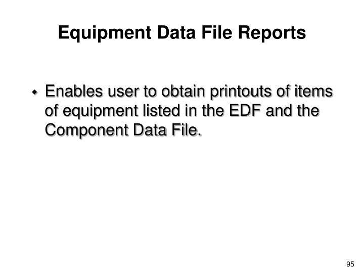 Equipment Data File Reports