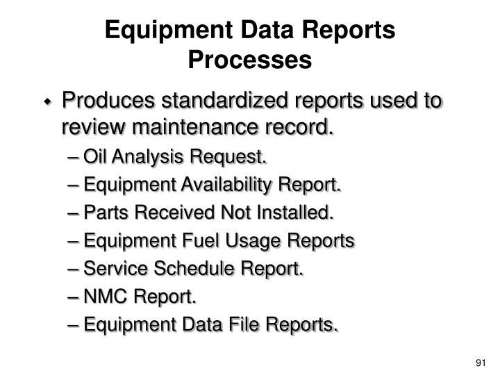 Equipment Data Reports Processes