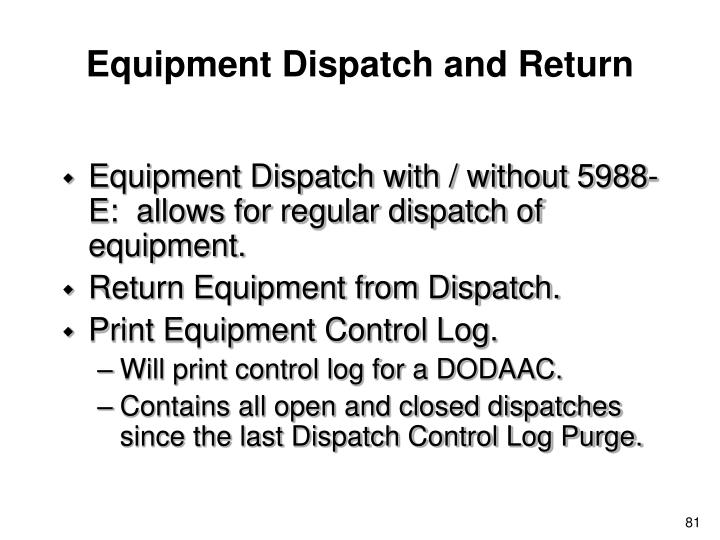 Equipment Dispatch and Return